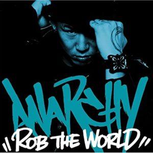 Anarchy, ROB THE WORLD
